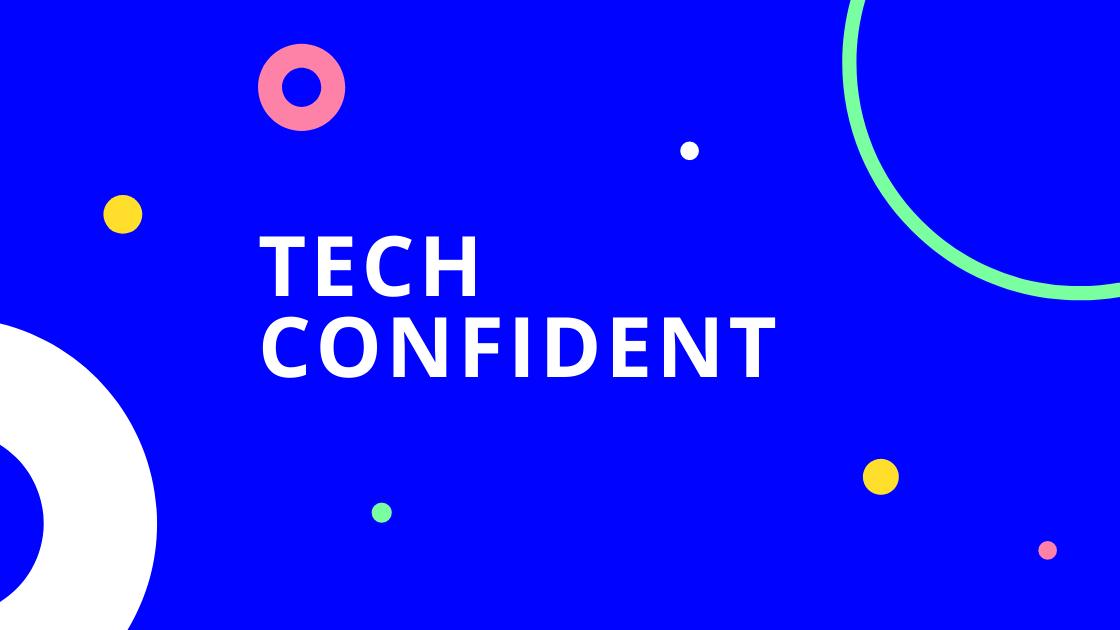 Tech confident